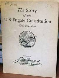 image of The Story of The U.S. Frigate Constitution (Old Ironsides)