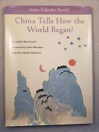 image of China Tells How the World Began!  Asian Folktales Retold