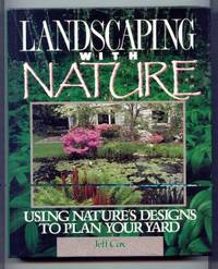 image of Landscaping With Nature. Using Nature's Design to Plan Your Yard.