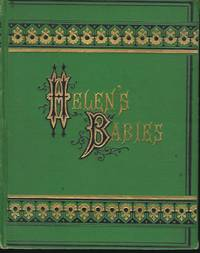 HELEN'S BABIES by  John HABBERTON - Signed First Edition - 1876 - from Antic Hay Books (SKU: 57072)