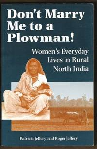 DON'T MARRY ME TO A PLOWMAN!  Women's Everyday Lives in Rural North India