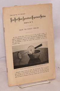 How to whip cream. New York State Agricultural Experiment Station circular no. 115 (Revised)