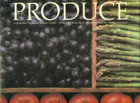 Produce: A Fruit and Vegetable Lovers' Guide