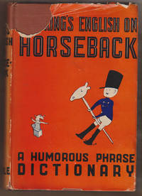 image of The King's English on Horseback: a Humorous Phrase Dictionary