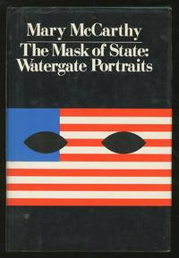 The Mask of State: Watergate Portraits by  Mary McCARTHY - First Edition - 1974 - from Between the Covers- Rare Books, Inc. ABAA and Biblio.com