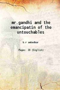 mr.gandhi and the emancipatin of the untouchables 1910 [Hardcover]