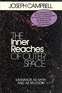 The Inner Reaches of Outer Space : Metaphor as Myth and as Religion by Joseph Campbell - Paperback - First Edition Paperback - 1988 - from Out of this World Books (SKU: 00527)