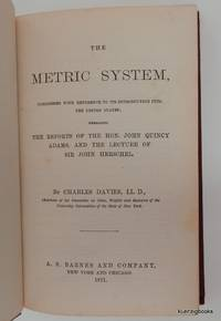 The Metric System, Considered with Reference to its Introduction into the United States;...