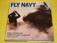 Fly Navy, Naval Aviators and Carrier Aviation - A History