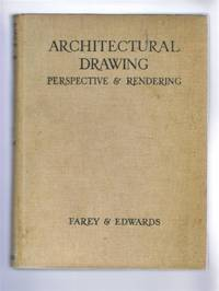 Architectural Drawing, Perspective & Rendering, A Handbook for Students and Draughtsmen
