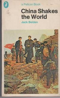 China Shakes The World by Jack Belden - Paperback - 1973 - from leura books and Biblio.co.uk