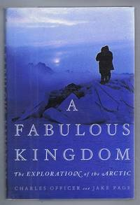 A Fabulous Kingdom. the Exploration of the Arctic