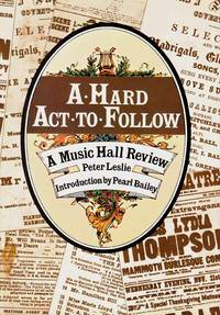 A Hard Act to Follow.  A Music Hall Review.