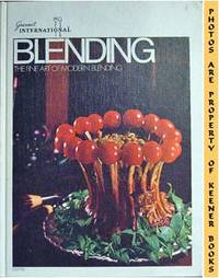 Blending - The Fine Art Of Modern Blending by  Carol D. (Editor) Brent - Revised Edition: First Printing - 1969 - from KEENER BOOKS (Member IOBA) and Biblio.com