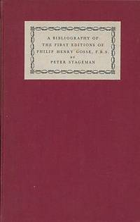 A Bibliography of The First Editions of Philip Henry Gosse, F.R.S. Limited edition