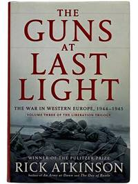 The Guns at Last Light: The War in Western Europe, 1944-1945 (Volume Three of the Liberation Trilogy)