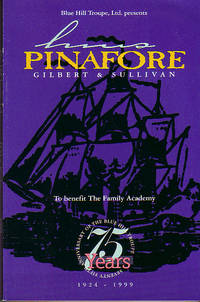 Blue Hill Troupe, Ltd. Presents H.M.S. Pinafore - Seventy Fifth Anniversary of the Blue Hills Troupe
