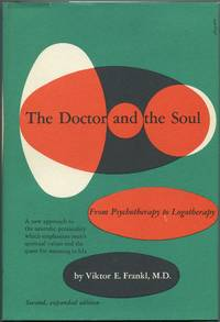 image of The Doctor and the Soul: From Psychotherapy to Logotherapy