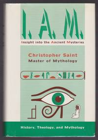 I. A. M. Insight into the Ancient Mysteries : Internet the Ageless Mythologies