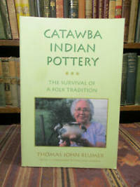 image of Catawba Indian Pottery: The Survival of a Folk Tradition (Contemporary American Indian Studies)