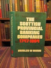 The Scottish Provincial Banking Companies 1747-1864