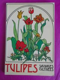 Tulipes sauvages et Cultivees [wild and cultivated tulips]