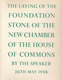 The Laying of the Foundation Stone of the New Chamber of the House of Commons by the Speaker 26th May 1948