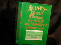 ACTIVITY BASED COSTING FOR SNALL & MID-SIZED BUSINESSES