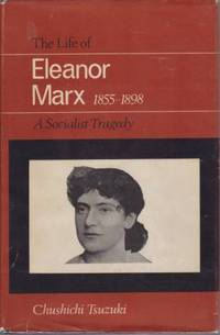 THE LIFE OF ELEANOR MARX 1855-1898 A Socialist Tragedy