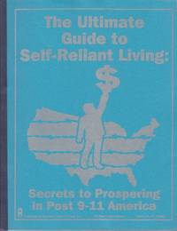 image of The Ultimate Guide to Self-Reliant Living.  Insider Secrets for Personal Security in Post 9-11 America