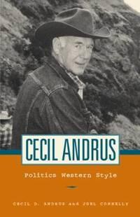 Cecil Andrus : Politics Western Style