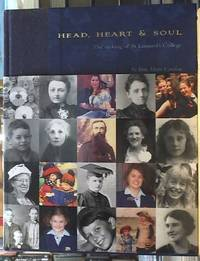 image of Head, Heart & Soul: The Making Of St. Leonard's College