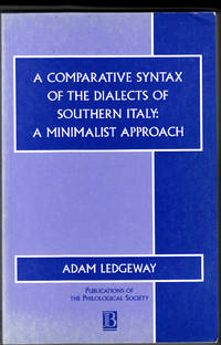 A Comparative Syntax of the Dialects of Southern Italy: A Minimalist Approach (Publications of...