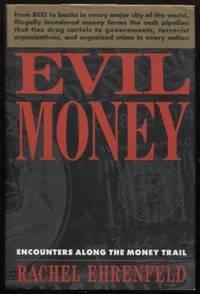 Evil Money ;  Encounters Along the Money Trail  Encounters Along the Money  Trail