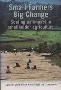 Small Farmers, Big Change: Scaling Up Impact in Smallholder Agriculture