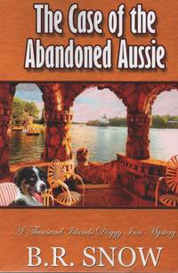 The Case of the Abandoned Aussie (The Thousand Islands Doggy Inn Mysteries) (Volume 1)