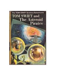 Tom Swift and the Asteroid Pirates by Victor Appleton II - First UK Edition - 1969 - from All Booked and Biblio.com