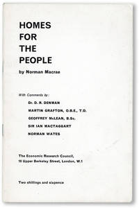 Homes for the People. With Comments by: Dr. D.R. Denman / Martin Grafton, O.B.E., T.D. / Geoffrey McLean, B.Sc. / Sir Ian Mactaggart / Norman Wates
