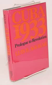 Cuba 1933; prologue to revolution