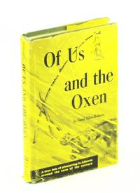 Of Us and the Oxen: A True Tale of Pioneering in Alberta Around the Turn of the Century