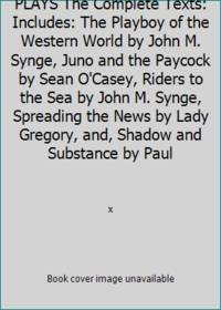 FIVE GREAT MODERN IRISH PLAYS The Complete Texts: Includes: The Playboy of the Western World by...