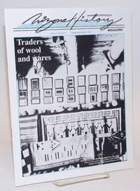 Arizona History Magazine; vol. 8, #5, Sept/Oct 1991; Traders of Wool and Wares
