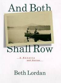 image of And Both Shall Row: A Novella and Stories
