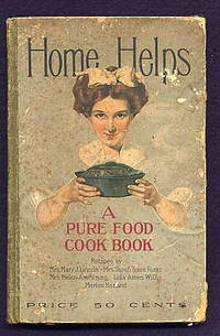 Home Helps. a Pure Food Cook Book.