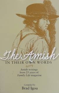 image of The Amish in Their Own Words. Amish writings from 25 years of Family Life magazine