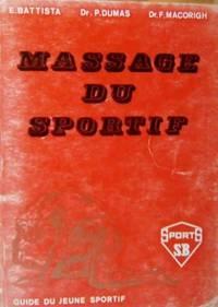 Massage du sportif: l'auto-massage, le massage dans les differents sports