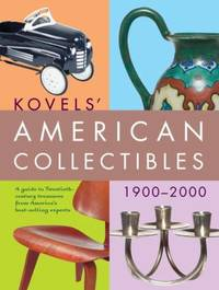 Kovels' American Collectibles 1900-2000