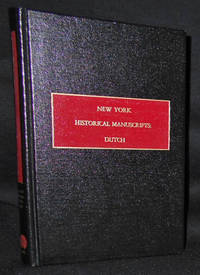 New York Historical Manuscripts: Dutch -- Volume 5 Council Minutes, 1652-1654; Translated and Edited by Charles T. Gehring
