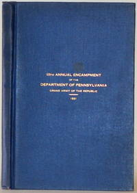 PROCEEDINGS OF THE THE 65TH ANNUAL ENCAMPMENT DEPARTMENT OF PENNSYLVANIA  GRAND ARMY OF THE REPUBLIC LANCASTER June 9 and 10, 1931