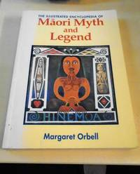 image of The Illustrated Encyclopedia of Maori Myth and Legend